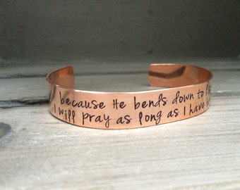 Psalm 116:2 / Because He Bends Down To Listen I Will Pray As Long As I Have Breath / Scripture Bracelet / Christian Bracelet / Gift for Her
