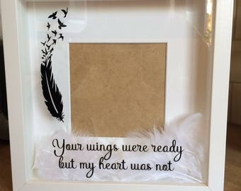Memorial frame your wings were ready but my heart was not