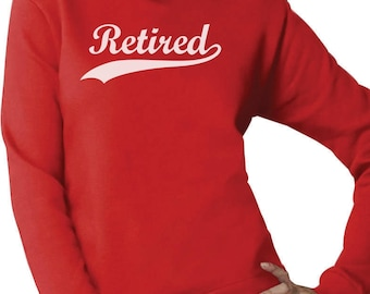 Retired - Cool Retirement Gift Idea Women Sweatshirt