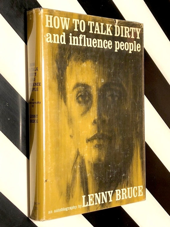How to Talk Dirty and Influence People by Lenny Bruce (1965) first edition book