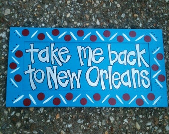 Hand painted sign 'Take me back to New Orleans' Widespread Panic  Fishwater