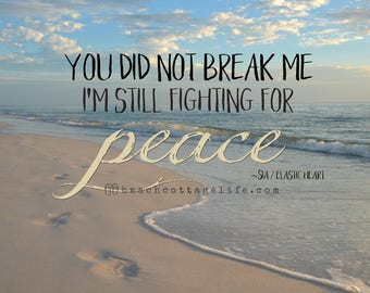 You Did Not Break Me / I'm Still Fighting for PEACE Word Art Inspirational Quote Motivational BEACH Footprints COASTAL print or canvas Sia