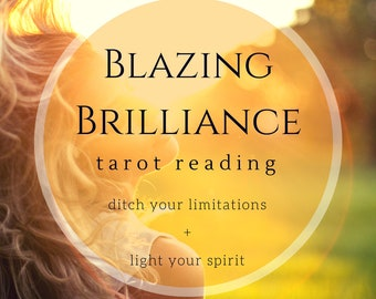 Blazing Brilliance Tarot Reading, Personal Power Reading, Video Tarot Reading, Spiritual Insight, Intuitive Reading, Psychic Reading