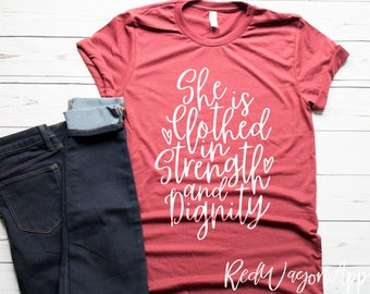 She Is Clothed In Strength and Dignity  | Strength and Dignity  T- Shirt | Christian T-shirt | Inspirational T-shirt | 143