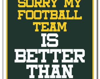 Sorry My Football Team Novelty Sign sports team rival gift