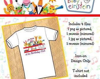 Instant Download! Baby Einstein Dad of the Birthday Girl Iron On Design