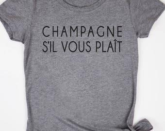 Champagne s'il vous plaît Shirt