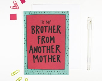 Brother From Another Mother Best Friend Friendship Card