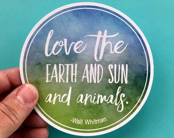 Love the earth and sun Walt Whitman quote vinyl sticker