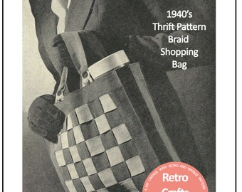 1940's Braided Shopping Bag  - PDF Pattern Instructions - PDF Instant Download