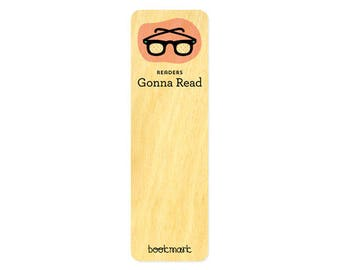 Gonna Read - Real Wood Bookmark - Book Lover - Avid Reader - WM2134