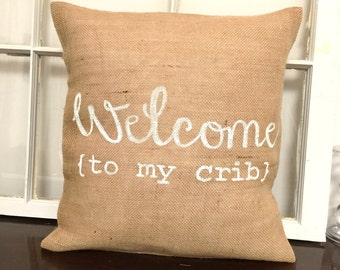 Welcome (To My Crib) Pillow