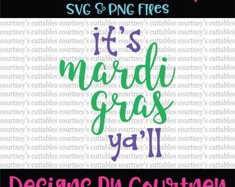 Mardi Gras SVG/ PNG/ It's Mardi Gras Y'all/ Mardi Gras Cut File/ Mardi Gras Cricut File/ Mardi Gras Silhouette File/ Mardi Gras New Orleans