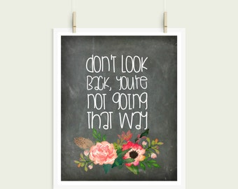 Don't Look Back You're Not Going That Way Chalkboard Watercolor Floral Digital Print Instant Art INSTANT DOWNLOAD