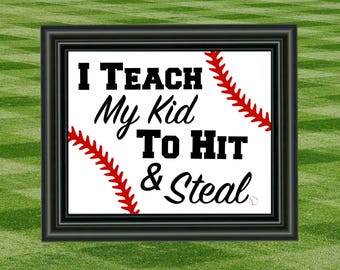 I Teach My Kid To Hit & Steal, Baseball, 8x10, Instant Download