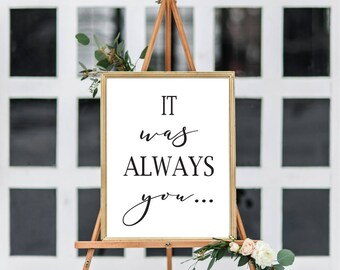 It Was Always You Poster Wedding Poster Print Poster Wedding Easel Sign Ceremony Decor Wedding Decor Home Decor Wedding Sign Reception