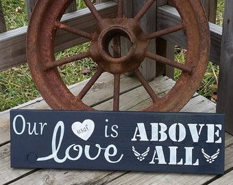 Air Force Sign - Our Love Is Above All - Wooden Military Sign - Wood Sign Air Force - Military Home Decor - Gift for Military Friend