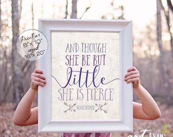 Though She Be But Little She is Fierce Poster Print  INSTANT DOWNLOAD 8x10, 16x20 Printable Watercolor Boho Girls Room Art Shakespeare Quote