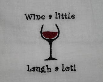 Wine a Little Embroidered Kitchen Towel