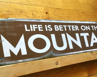 Life Is Better On The Mountain, Handcrafted Rustic Wood Sign, Lodge & Cabin Signs, Mountain Decor for Home and Cabin, 1013