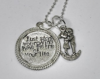 Just stop your crying have the time of your life - Sign of the times- Harry Styles Necklace with handstamped charm