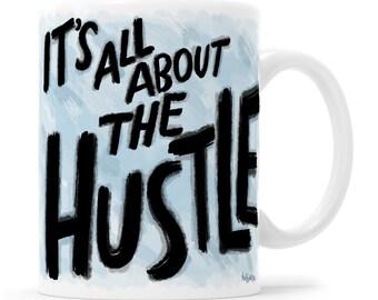 Inspirational Mug Motivational Mug Hustle Hard The Struggle Is Real Entrepreneur Mug Hustle Mug Good Things Hustle Hustle Gang Hustle Heart