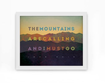 John Muir – The mountains are calling...[No.6]  2-sizes available, Mountains, Hiking, Typographic Nature Print