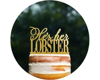 He's Her Lobster Friends Custom Cake Topper Engagement Gift Monogram Cake Topper Acrylic Cake Topper Wedding Shower Bridal Shower - (T044)