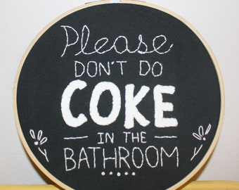 Please Don't Do Coke in the Bathroom Needlepoint