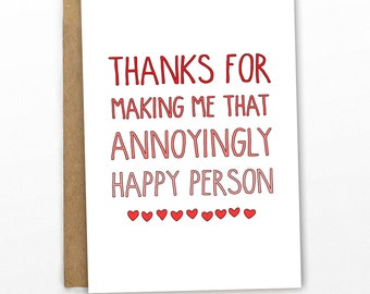 Funny Love Card | Funny Valentines Card ~ Annoyingly Happy! by Cypress Card Co.