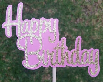 Happy Birthday centerpieces, Happy Birthday cake topper, Happy Birthday sign, Birthday  gold glitter topper