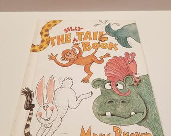 The Silly Tail Book, Written and Illustrated By Marc Brown, Copyright 1983, Parents Magazine Press