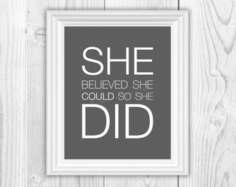 She Believed She Could So She Did PRINTABLE - Quote poster / wall decor / custom colors