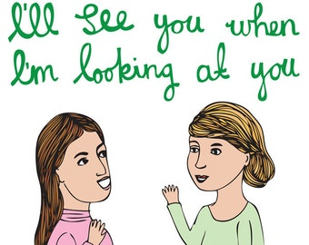 Going Away Card - I'll See You When I'm Looking At You