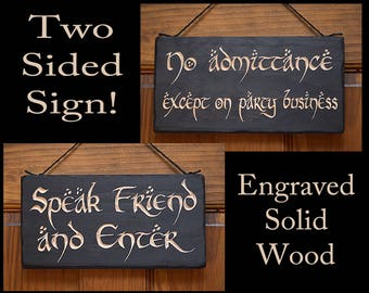 No Admittance Except on Party Business/Speak Friend and Enter…Engraved 2-sided Solid Wood Sign.  Great gift item for LOTR and Hobbit fans!
