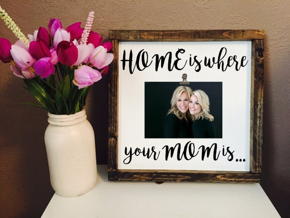 Mother\'s Day Frame   Home is where your Mom is   Mother\'s Day Gift ...