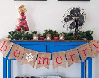 Christmas Banner, Be Merry Burlap Banner, Holiday Banner, Christmas Garland, B014