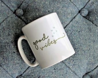 Good Vibes mug, uplifting gift, happy gift