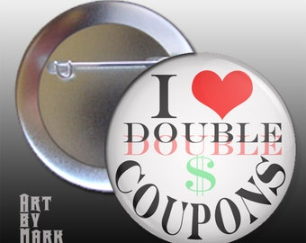 Pin Back Button I Heart Double Coupons