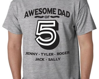 Awesome Dad of Your Kids Names on Adult Sizes - Great For Fathers Day