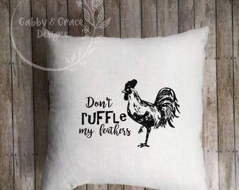 Farmhouse Pillow Cover Rooster Pillow Don't Ruffle My Feathers Canvas Pillow cover