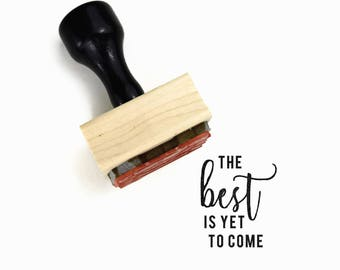 The Best is Yet to Come Stamp   UPLIFT NOTES Rubber Stamp   Inspirational Quote   Art Journaling Planner   Wood Mounted Stamp