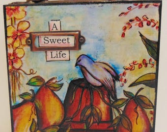 A Sweet Life--Mixed Media Art