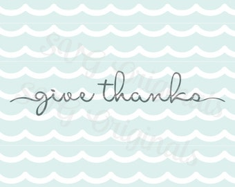 Give thanks SVG vector File. Thanksgiving Fall Autumn Give thanks. Cricut Explore and more!