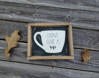 Wood Sign, Coffee Sign, Kitchen Coffee Sign, Kitchen Wall Art, Coffee Mug Sign, Snarky Sign, Gifts For Her. Coffee Drinker Gift, Funny Gift