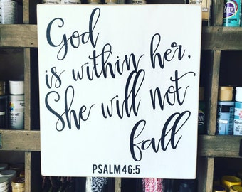 Psalm 46:5, I Will Not Fall, God is Within Her She Will Not Fall Painted Wood Sign, Christian Sign, Inspirational Sign for Women