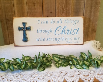 I can do all things through Christ who strengthens me. Phillipians 4:13 w/ cross