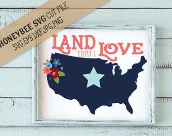 Land That I Love svg America map svg Patriotic svg Country Chic svg Country svg July 4th svg 4th of July svg Silhouette svg Cricut svg dxf