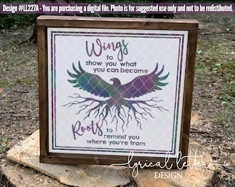 Wings To Show You Roots To Remind You Where You're From LL227 A SVG DXF Ai Eps PNG Jpg Digital file for Commercial and Personal Use