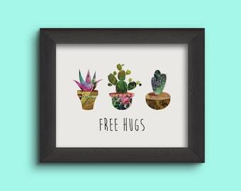 Free Hugs- Succulent Print- Succulent Art- Cactus Print- Succulent Picture- Succulent Quote-  PRINTED & SHIPPED!  Choose your size!